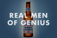 Bud Light Real Men Of Genius. Awesome Ideas